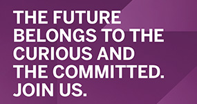 Purple picture with text: The future belongs to the curious and the committed. Join us.